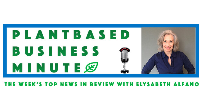 Plantbased Business Minute with Elysabeth Alfano