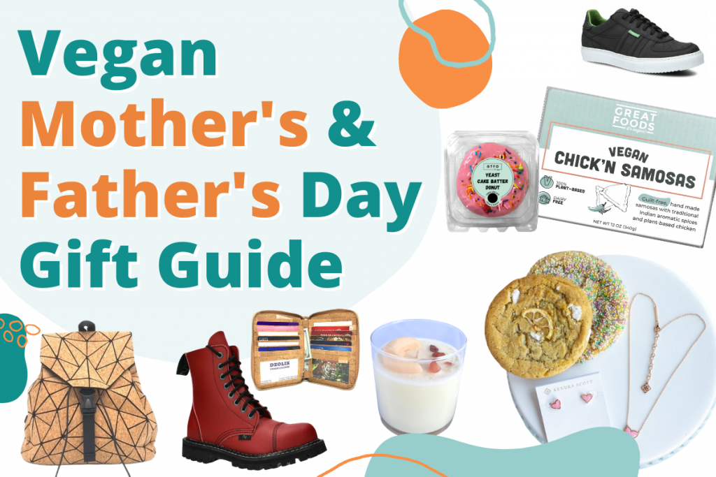 2021 Vegan Mother's and Father's Day Guide